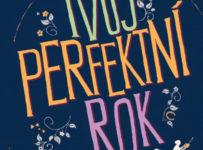 Soutěž o 5x knihu Tvůj perfektní rok a Nejtemnější hodina