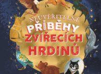 Soutěž o knihu Neuvěřitelné příběhy zvířecích hrdinů - Mike Unwin
